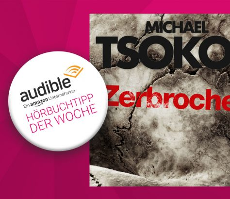 Audible, Michael Tsokos, zerbrochen